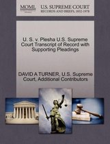 U. S. V. Plesha U.S. Supreme Court Transcript of Record with Supporting Pleadings