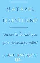 Matarel Le Gentil Dino'