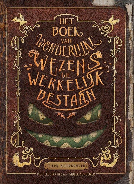 Boek cover Het boek van wonderlijke wezens die werkelijk bestaan van Tjerk Noordraven (Onbekend)