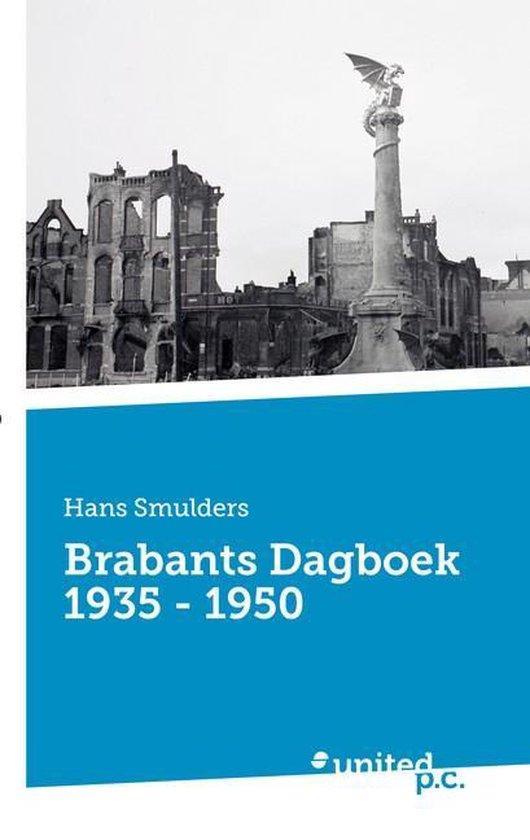 Brabants Dagboek 1935 – 1950 - Smulders, Hans |