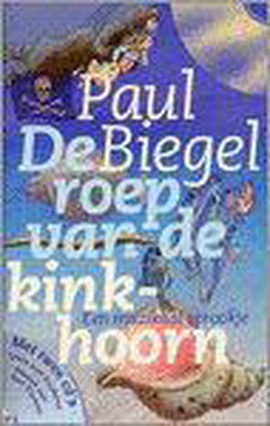 De Roep Van De Kinkhoorn - Paul Biegel |