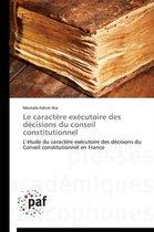 Le Caract re Ex cutoire Des D cisions Du Conseil Constitutionnel