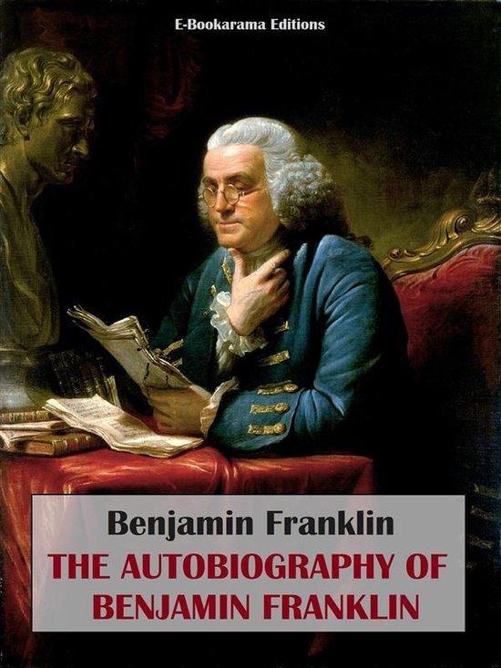 Boek cover The Autobiography of Benjamin Franklin van Benjamin Franklin (Onbekend)