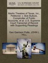 Martin Theatres of Texas, Inc., Petitioner, V. Bob Bullock, Comptroller of Public Accounts, Et Al. U.S. Supreme Court Transcript of Record with Supporting Pleadings