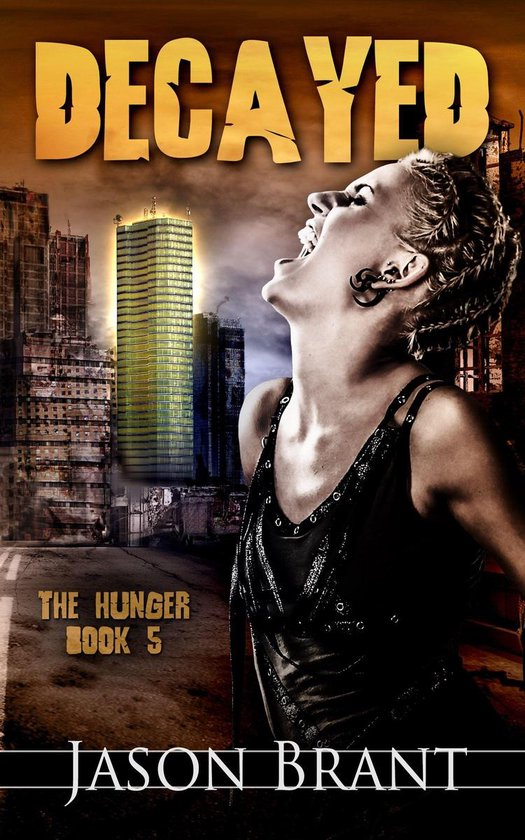 Decayed (The Hunger #5)