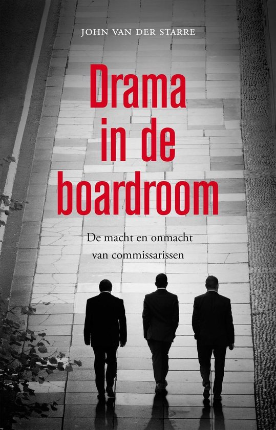 Drama in de boardroom - John van der Starre |
