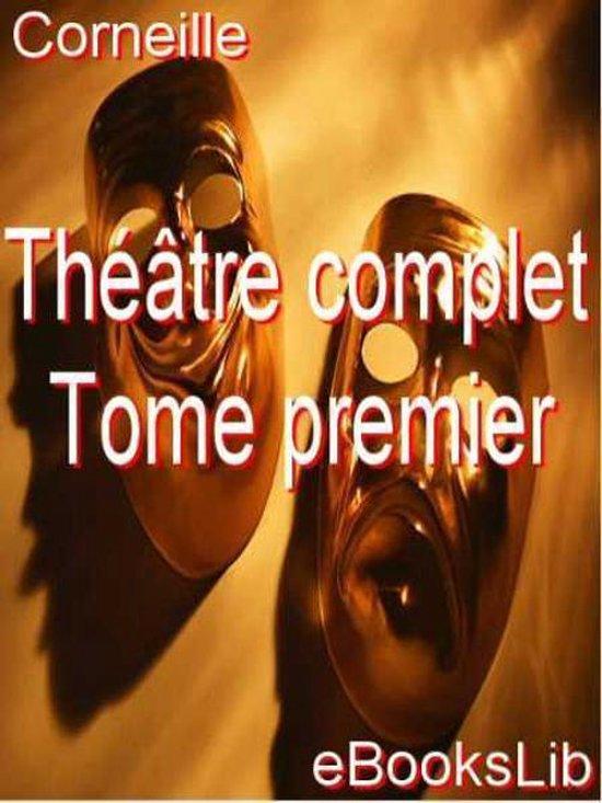 Théâtre complet. Tome premier