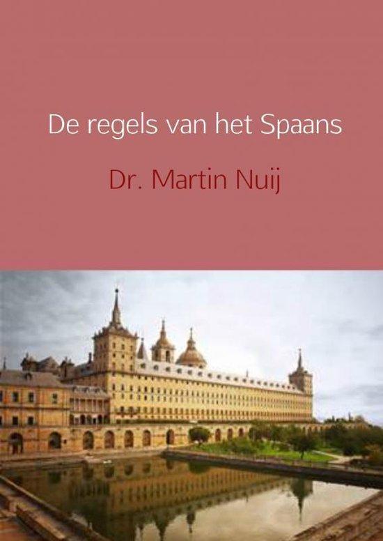 De regels van het Spaans - Martin Nuij |