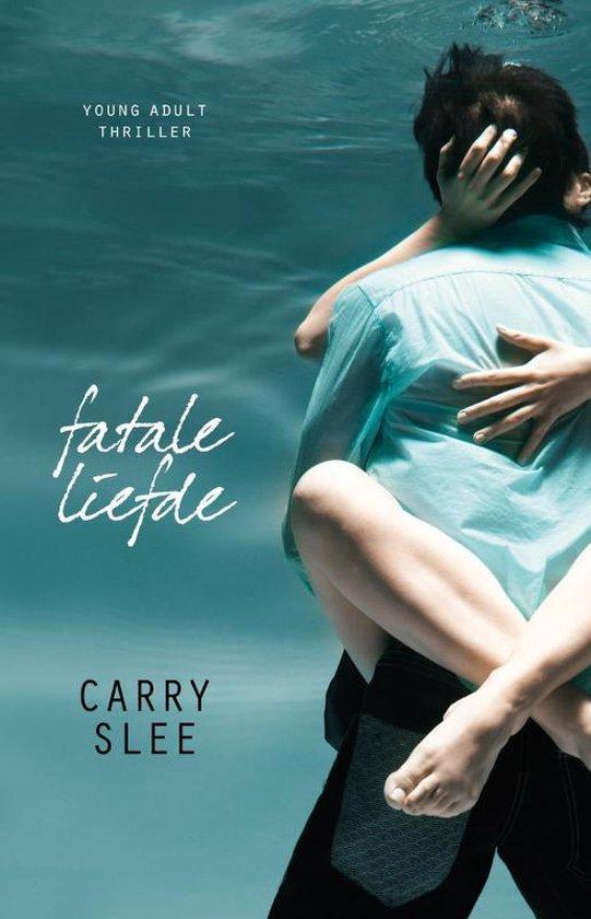 Fatale liefde - Carry Slee |