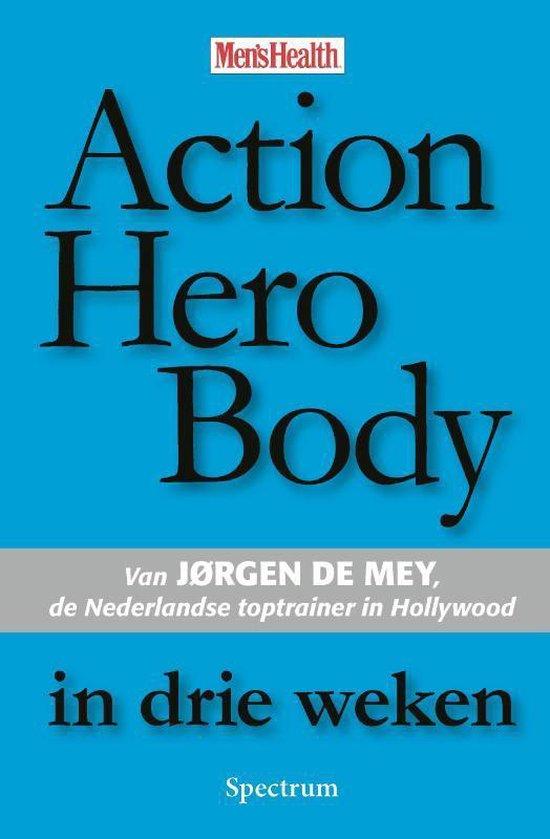 Action Hero Body in drie weken - J. de Mey  