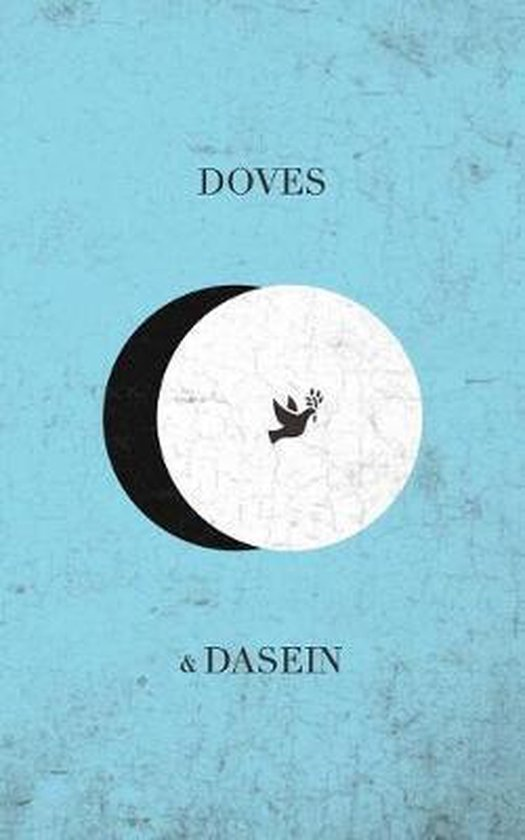 Doves and Dasein