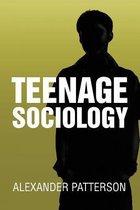 Teenage Sociology