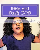 Little Girl Big Job