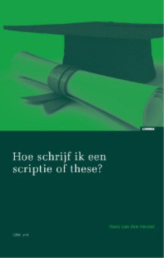 Hoe schrijf ik een scriptie of these? - Hans van den Heuvel |