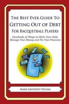 The Best Ever Guide to Getting Out of Debt for Racquetball Players