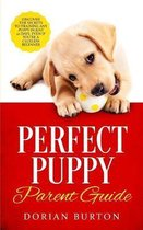 Perfect Puppy Parent Guide