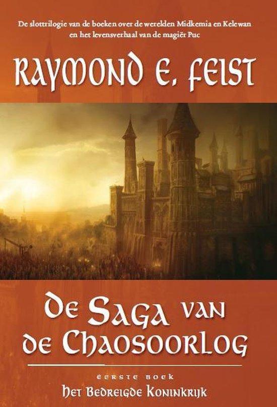 De saga van de chaosoorlog 1 - Het bedreigde koninkrijk - Raymond Feist |
