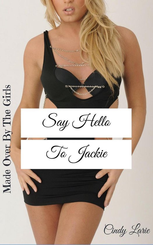 Made Over By The Girls: Say Hello To Jackie