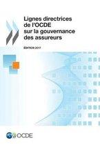 Lignes Directrices de l'Ocde Sur La Gouvernance Des Assureurs, dition 2017