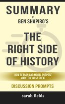 Summary of The Right Side of History: How Reason and Moral Purpose Made the West Great by Ben Shapiro (Discussion Prompts)
