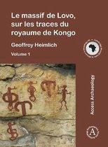 Le massif de Lovo, sur les traces du royaume de Kongo