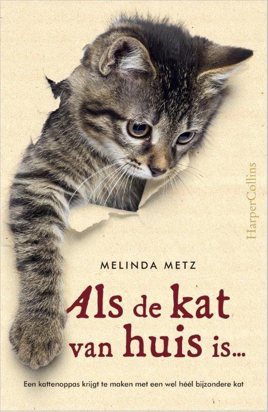 Als de kat van huis is - Melinda Metz | Readingchampions.org.uk