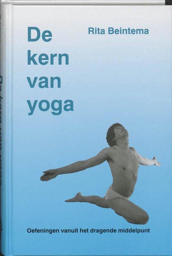 De kern van yoga - Rita Beintema |