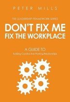 Don't Fix Me, Fix the Workplace