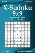 X-Sudoku 9x9 - Leicht Bis Extrem Schwer - Band 1 - 276 R tsel