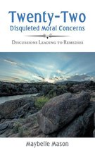 Twenty-Two Disquieted Moral Concerns