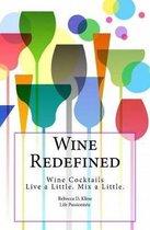 Wine Redefined