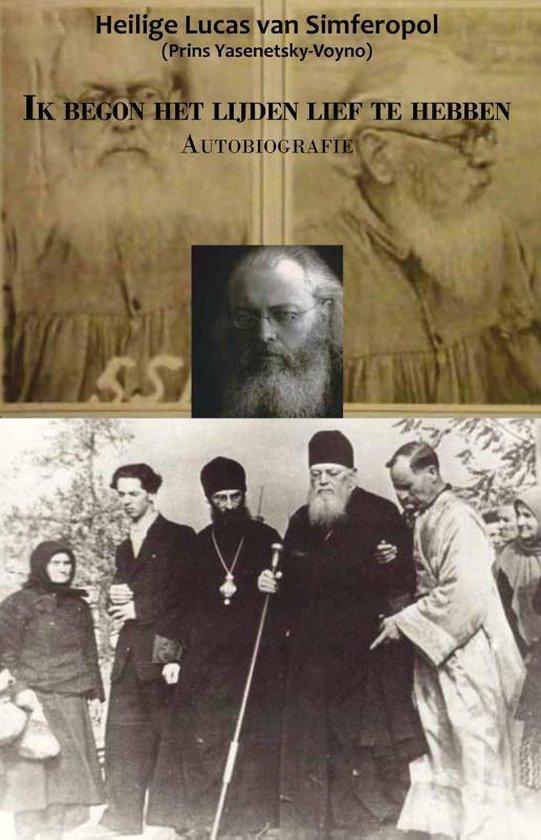 Ik begon het lijden lief te hebben - Heilige Lucas van Simferopol | Fthsonline.com