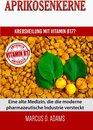 Aprikosenkerne - Krebsheilung mit Vitamin B17