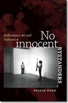 No Innocent Bystanders - Performance Art and Audience