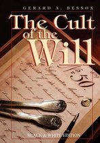 The Cult of the Will (b&w Edition)