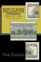 How to Make Millions for Dummies