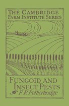 Fungoid and Insect Pests of the Farm