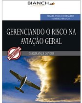Gerenciando o Risco na Aviação Geral Gerenciando o Risco na Aviação Geral
