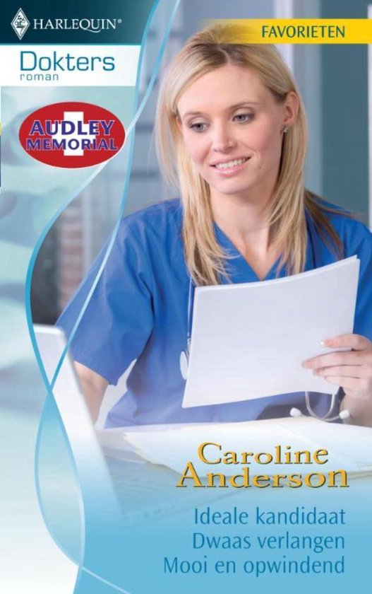 Ideale kandidaat / Dwaas verlangen / Mooi en opwindend - Doktersroman Favorieten 317, 3-in-1 - Caroline Anderson pdf epub