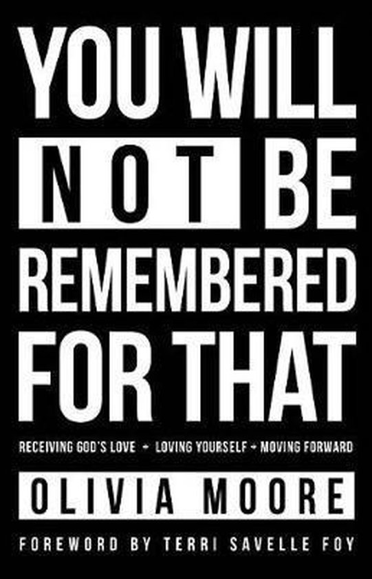 You Will Not Be Remembered for That