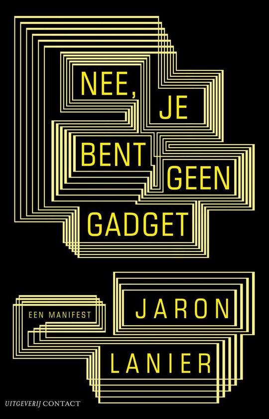 Boek cover Nee, je bent geen gadget van Jaron Lanier (Onbekend)
