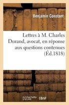 Lettres a M. Charles Durand, avocat, en reponse aux questions contenues