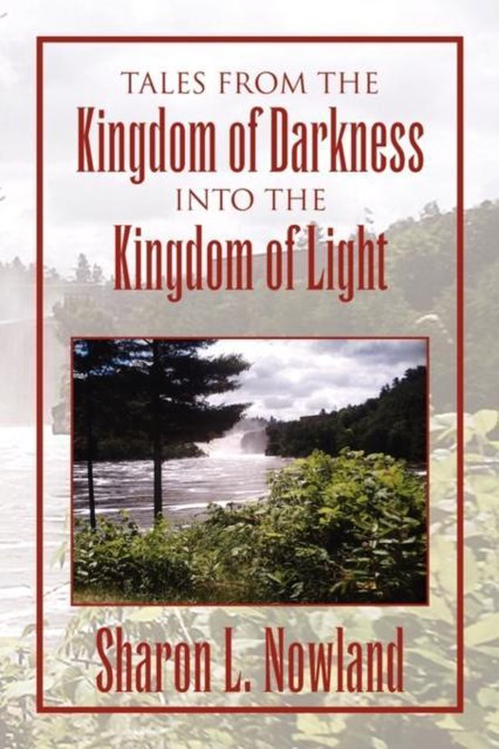 Tales from the Kingdom of Darkness Into the Kingdom of Light