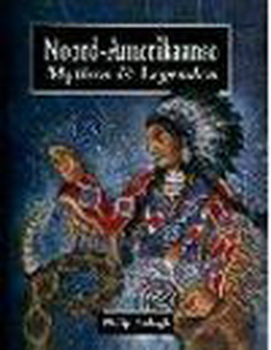 Noord-amerikaanse mythen en legenden - Philip Ardagh  