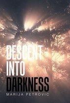Boek cover Descent into Darkness van Marija Petrovic (Onbekend)
