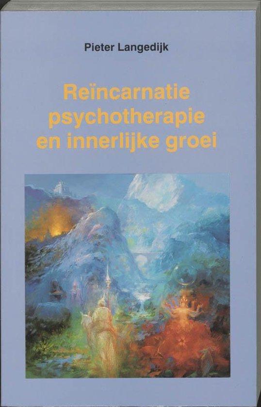 Reincarnatie, psychotherapie en innerlijke groei - P. Langedijk |