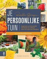 Je persoonlijke tuin. Inspiratie uit de wereld van kunst en cultuur voor een tuin met karakter