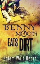 Benny Moon Eats Dirt