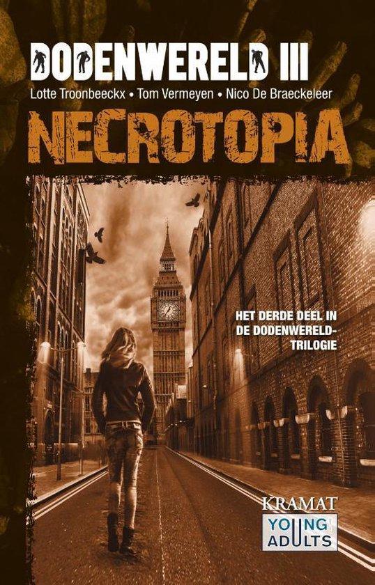 Dodenwereld zombietrilogie 3 - Necrotopia III Necrotopia - Lotte Troonbeeckx | Readingchampions.org.uk