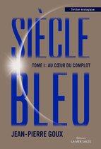 Le siècle Bleu - Tome 1